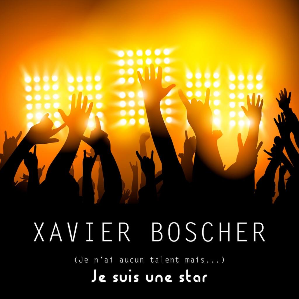 Xavier Boscher-je-suis-une-star-pochette